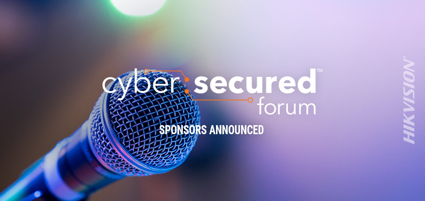 Sponsors Announced for Cyber: Secured Forum, Hikvision Bronze