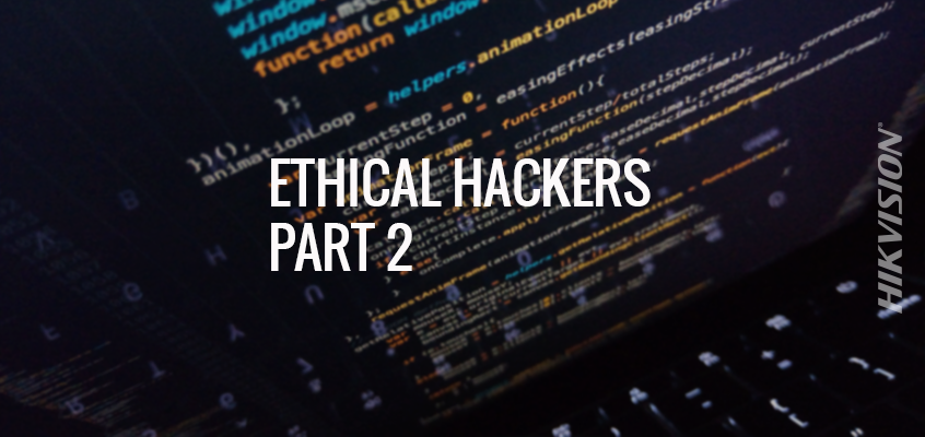 Using Ethical Hackers to Help Your Company Uncover Vulnerabilities Part 2