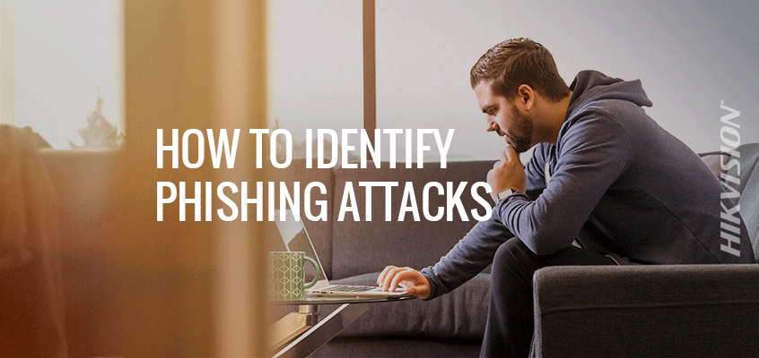 Hikvision Helps Partners and Employees Identify Phishing Attacks, Reduce Risk of Being Hacked