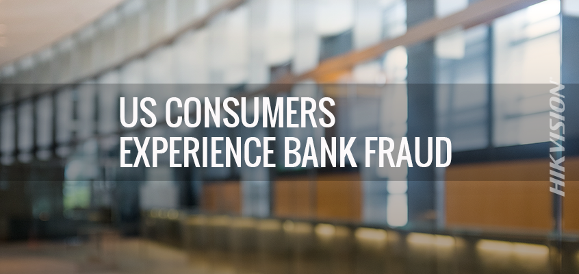 Ipsos Study Finds 17% of US Consumers Experienced Bank Fraud in 2017