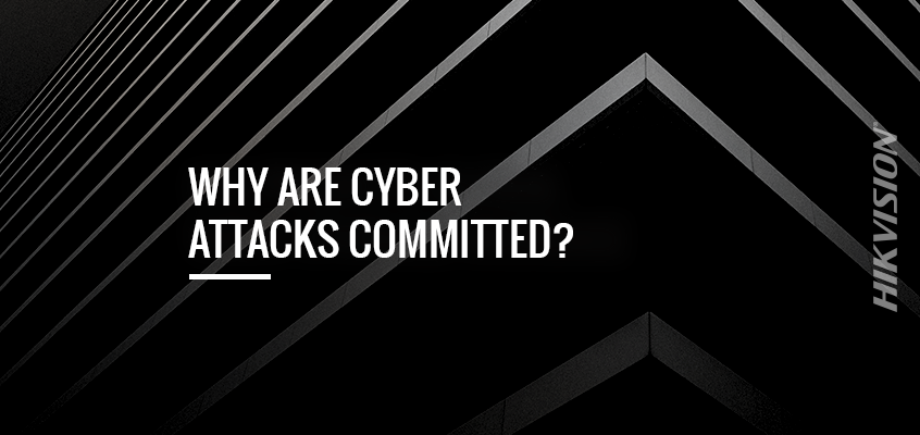 WHY are cyber attacks committed